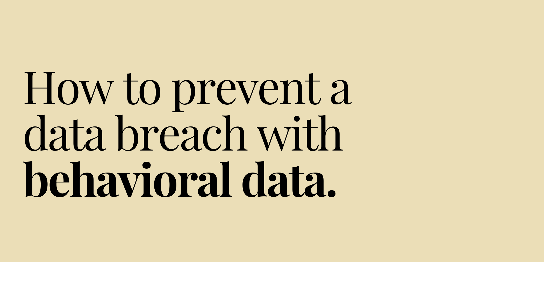 How to prevent a data breach with behavioral data