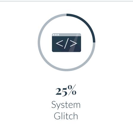 25 System Glitch